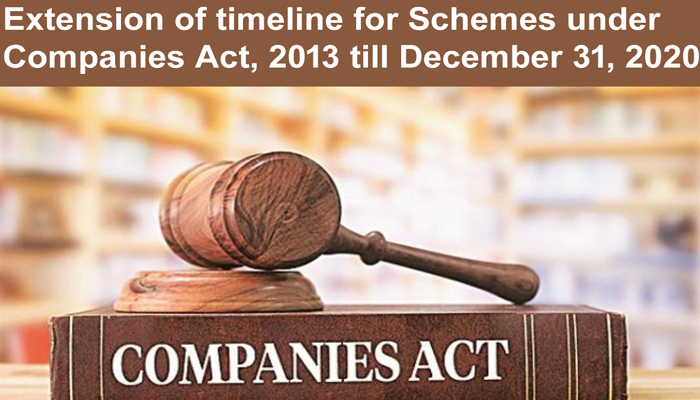 Extension of timeline for Schemes under Companies Act, 2013 till December 31, 2020